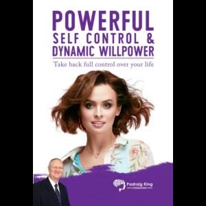 Powerful Self Control and Dynamic Willpower - Program by Padraig King