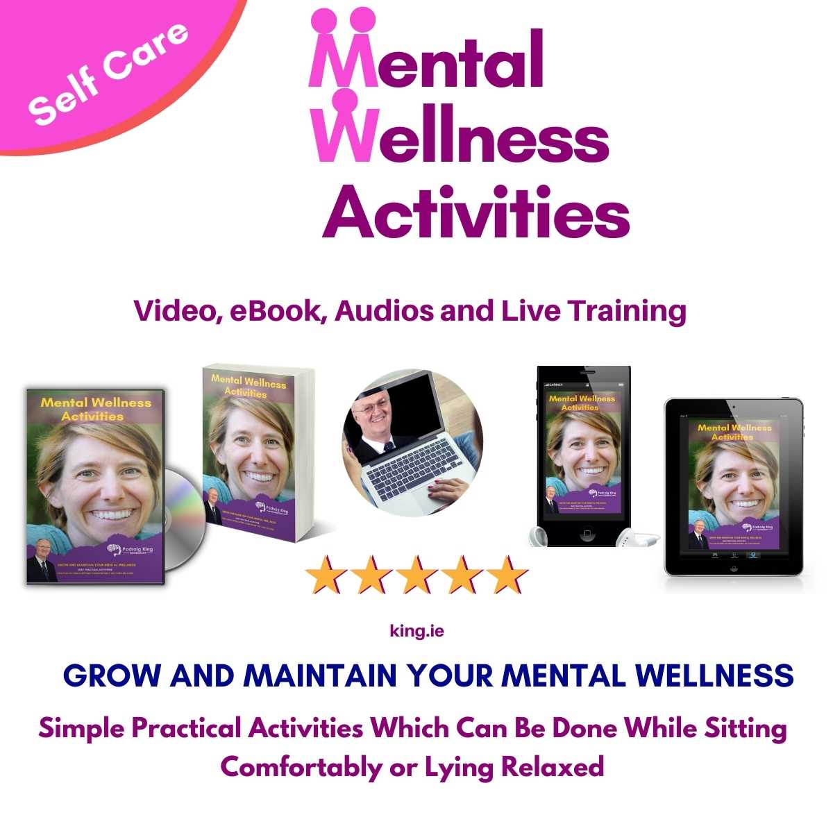 Self-Care Mental Wellness Activities Video Program by Padraig King king.ie/loveme