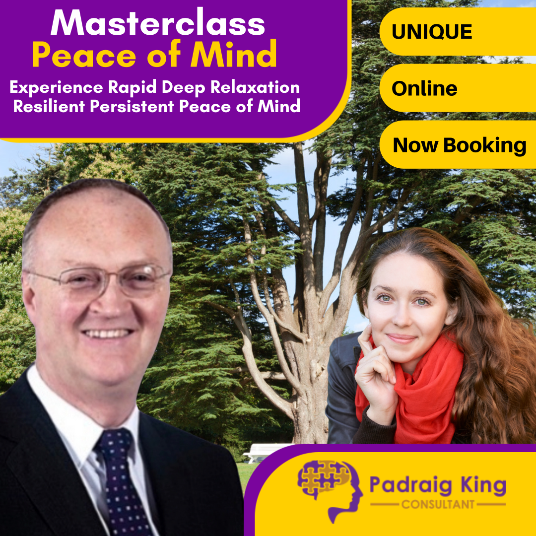 Unique Masterclass in Peace of Mind with Padraig King