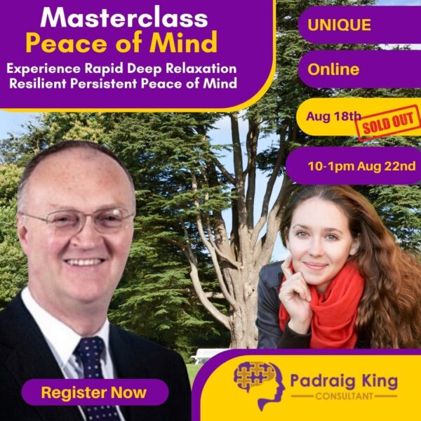 Unique Masterclass on Peace of Mind with Padraig King